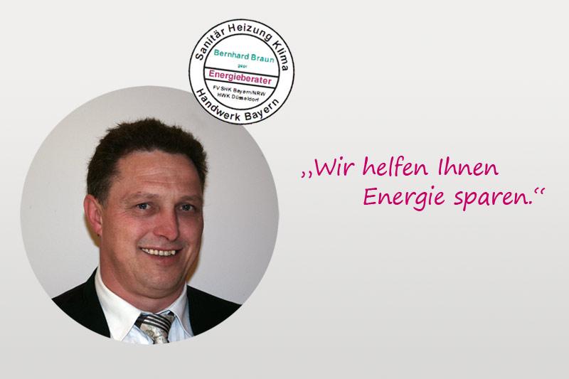 Bernhard Braun, geprüfter Energieberater des Fachverbandes Sanitär Heizung Klima Bayern/NRW und der Handwerkskammer Düsseldorf